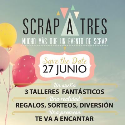 Scrap-A-Tres, un evento para dar la bienvenida al verano